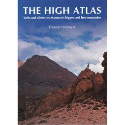 Cicerone The High Atlas: Treks and Climbs on Morocco's Biggest and Best Mountains No Colour