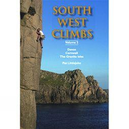 South West Climbs Volume 2: Devon, Cornwall, the Granite Isles