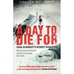 MainstreamPublishing A Day to Die For: 1996: Everest's Worst Disaster No Colour