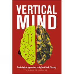 Sharp End Production Vertical Mind: Psychological Approaches for Optimal Rock Climbing No Colour