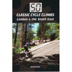 Crowood Press Ltd 50 Classic Cycle Climbs: London and the South East No Colour