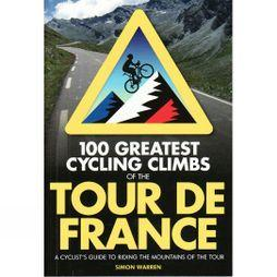 Frances Lincoln 100 Greatest Cycling Climbs of the Tour De France No Colour