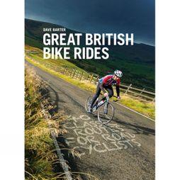 Great British Bike Rides: 40 Classic Routes for Road Cyclists