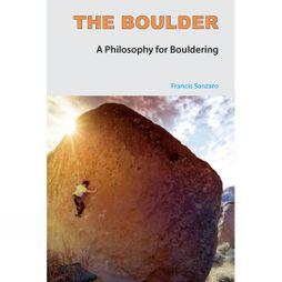 Stone Country Press Ltd The Boulder: A Philosophy for Bouldering No Colour