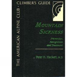The Mountaineers Mountain Sickness: Prevention, Recognition and Treatment No Colour