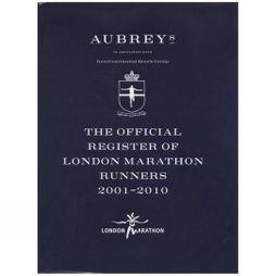 The Official Register Of London Marathon Runners 2001-2010
