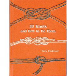 Pavilion 40 Knots and How to Tie Them 1st ed, August 2018