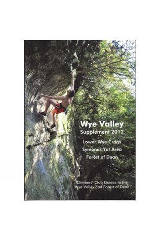 Climbers Club Wye Valley Supplement 2012: Climbers' Club Guide No Colour