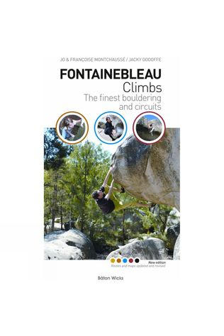 Barton Wicks Pub. Fontainebleau Climbs: The Finest Bouldering and Circuits No Colour