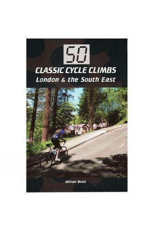 50 Classic Cycle Climbs: London and the South East
