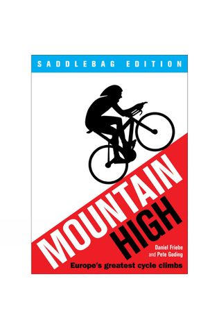 Mountain High: Europe's Greatest Cycle Climbs (Saddlebag Edition)