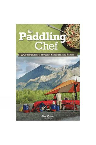 The Paddling Chef: A Cookbook for Canoeists, Kayakers and Rafters