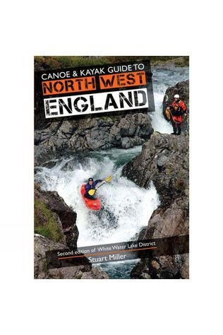 Rivers Publishing Canoe and Kayak Guide to North West England No Colour