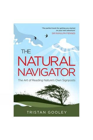 The Natural Navigator: The Art of Reading Nature's Own Signposts