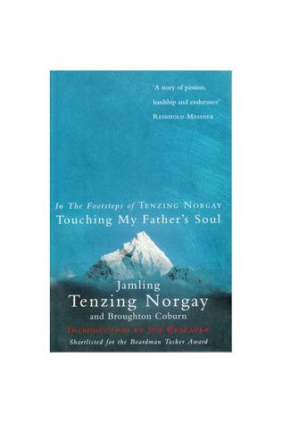 Touching My Father's Soul: In the Footsteps of Tenzing Norgay