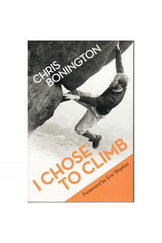 Chris Bonnington: I Chose to Climb