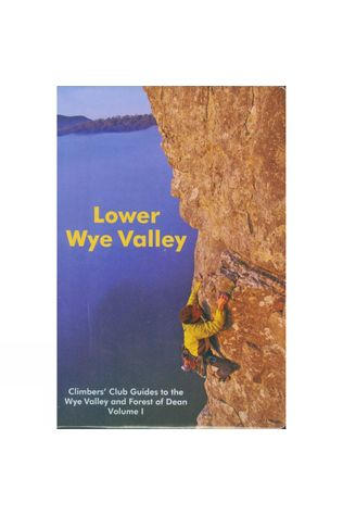Climbers Club Lower Wye Valley Climbers Club Guide No Colour