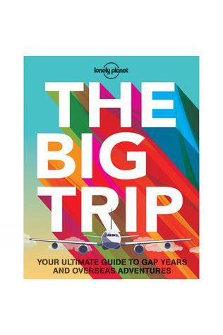 Lonely Planet The Big Trip 3rd Edition