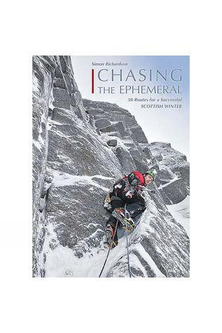 Mica Publishing Chasing the Ephemeral: 50 Routes for a Successful Scottish Winter 1st Edition