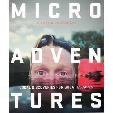 Microadventures: Local Discoveries for Great Escapse