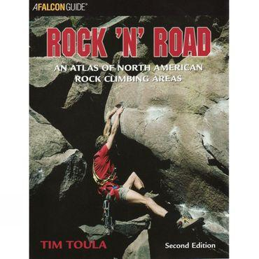 Rock 'n' Road: An Atlas of North America Rock Climbing  Areas