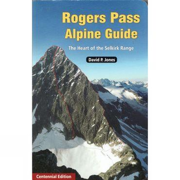 Rogers Pass Alpine Climbs: The Heart of the Selkirk Range