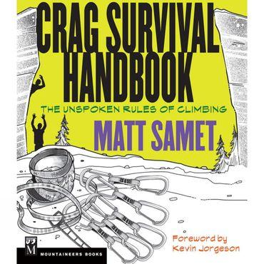 Crag Survival Handbook: The Unspoken Rules of Climbing
