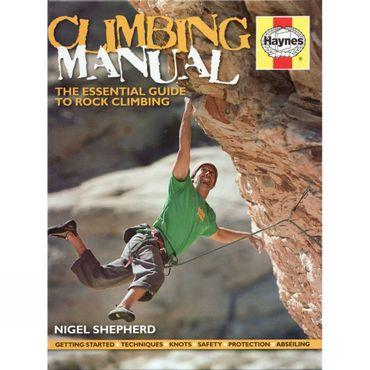 Climbing Manual: The Essential Guide to Rock Climbing
