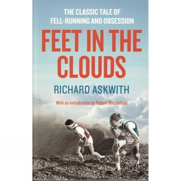 Feet in the Clouds: The Classic Tale of Fell-Running and Obsession