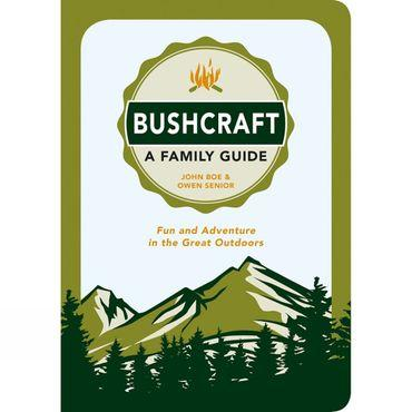 Bushcraft: A Family Guide