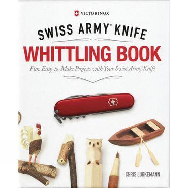 Swiss Army Knife Whittling Book Gift Edition