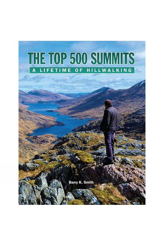 Where2Walk The Top 500 Summits: A Lifetime of Hillwalking 1st ed,  Dec 2016