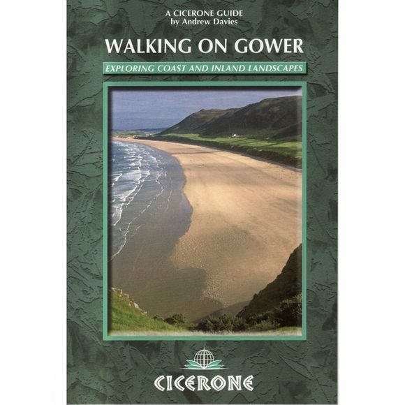 Cicerone Walking on Gower: Exploring Coast and Inland Landscapes No Colour