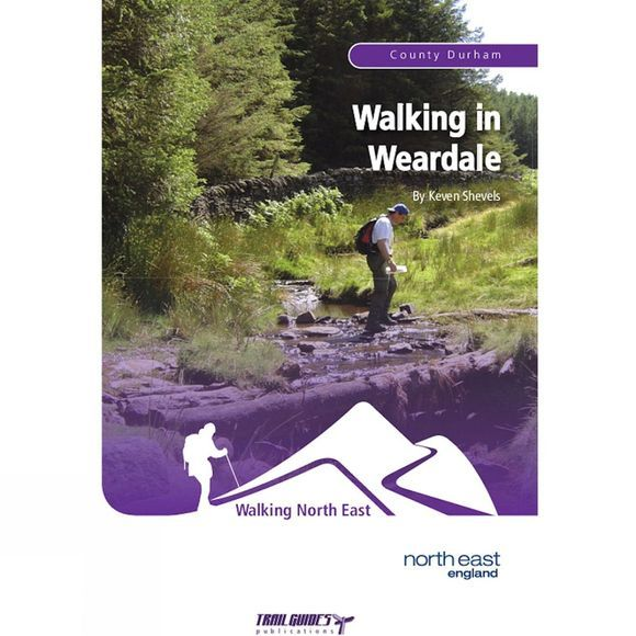 Trailguides Ltd Walking in Weardale: Walking North East: County Durham 2012