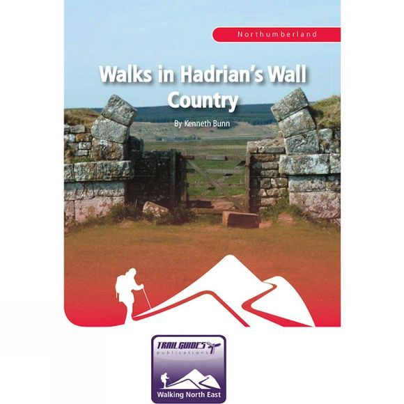 Trailguides Ltd Walks in Hadrians Wall Country 2013