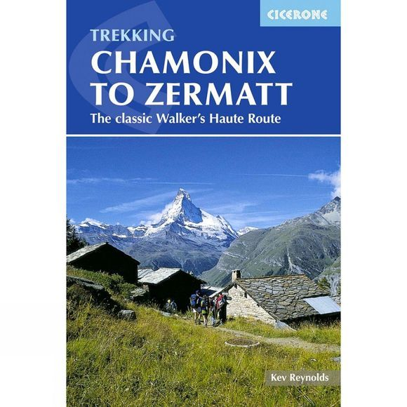 Cicerone Trekking Chamonix to Zermatt 5th Edition, March 2015