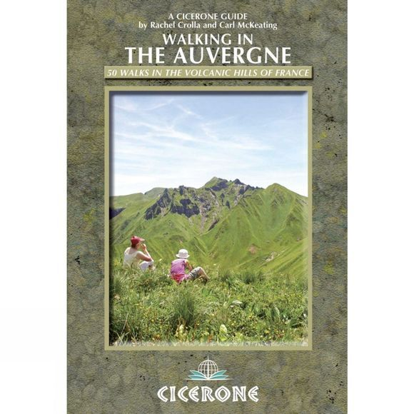 Cicerone Walking in the Auvergne: 50 Walks in the Volcanic Hills of France No Colour