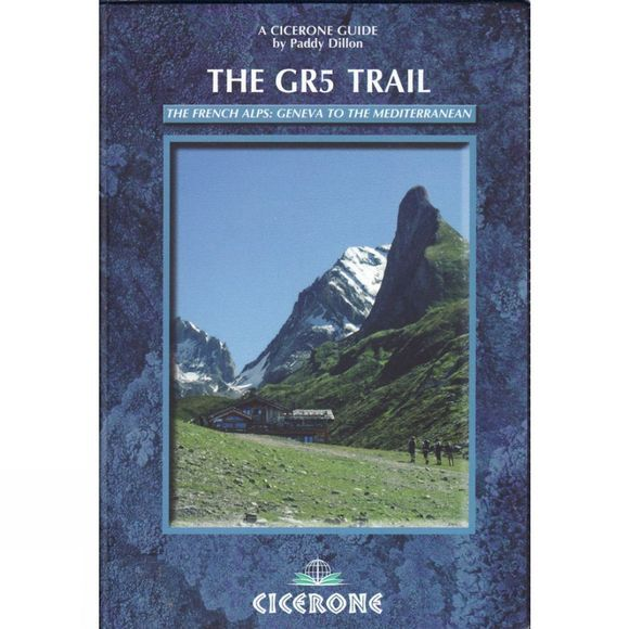 Cicerone The GR5 Trail: The French Alps: Geneva to the Mediterranean No Colour
