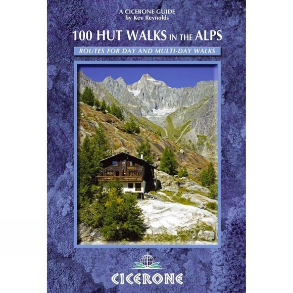 Cicerone 100 Hut Walks in the Alps No Colour
