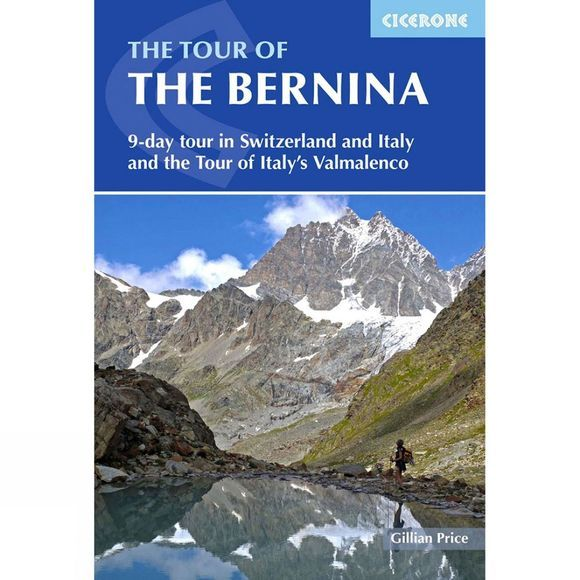 Cicerone The Tour of the Bernina 1st ed, March 2015