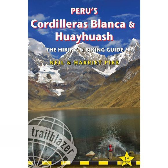 Peru's Cordilleras Blanca and Huayhuash: Hiking and Biking Guide