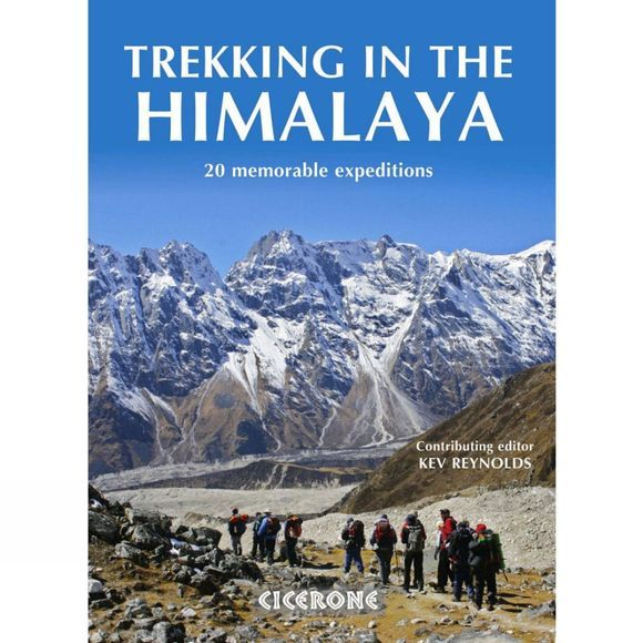 Cicerone Trekking in the Himalaya: 20 Memorable Expeditions No Colour