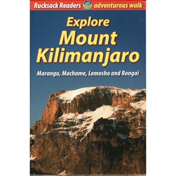 Rucksack Readers Explore Mount Kilimanjaro: Marangu, Machame, Lemosho and Rongai No Colour