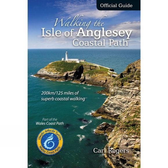 Walking the Isle of Anglesey Coastal Path: Official Guide