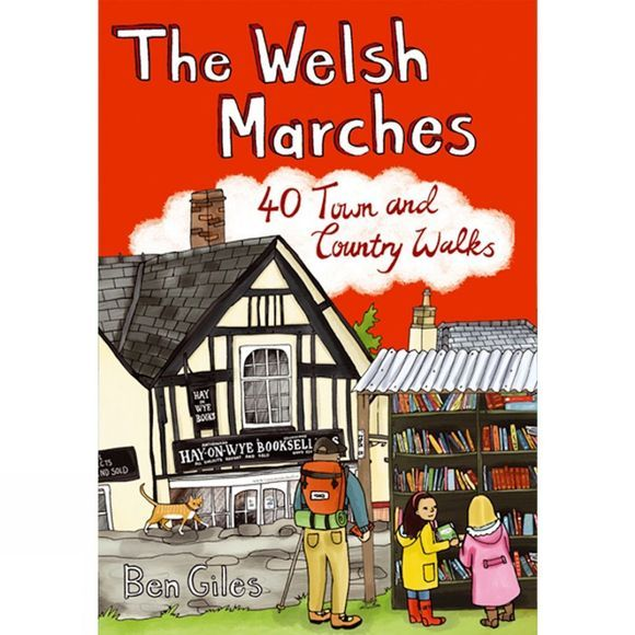 The Welsh Marches: 40 Town and Country Walks