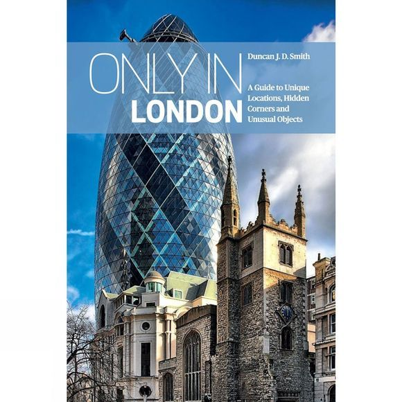 The Urban Explorer Only in London 1st Edition