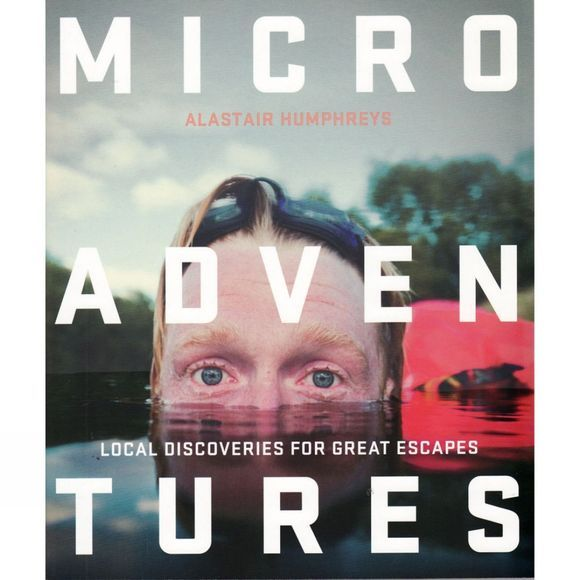 Harper Collins Microadventures: Local Discoveries for Great Escapse No Colour