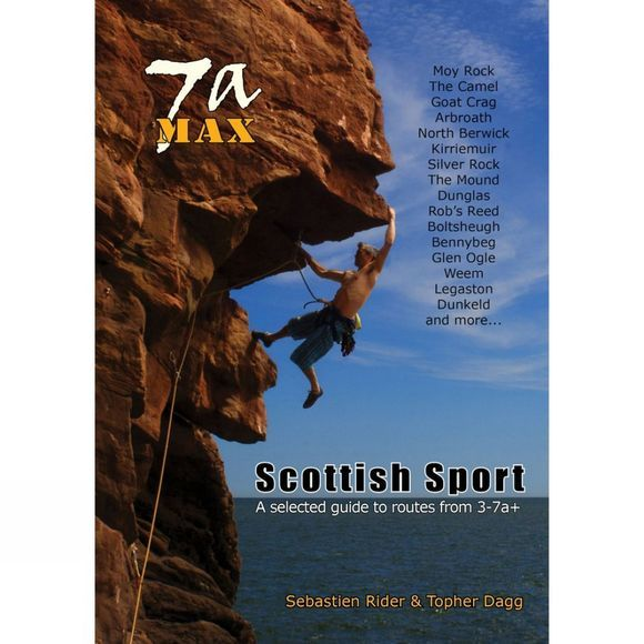 7a Max: Scottish Sport: A Selected Guide to Routes from 3 to 7a+