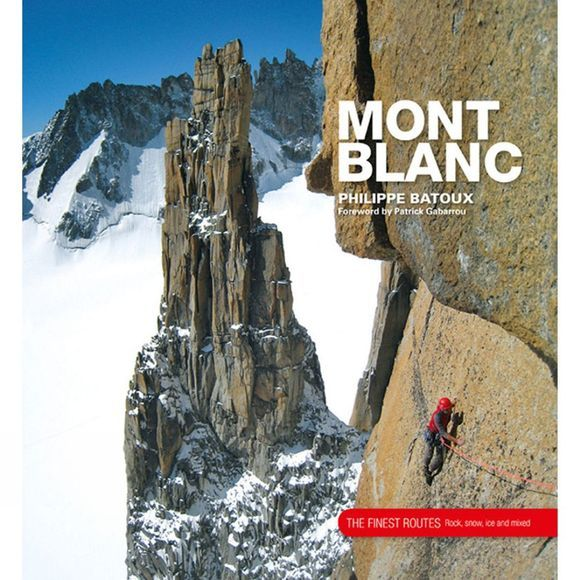 Vertebrate Publishing Mont Blanc: The Finest Routes No Colour