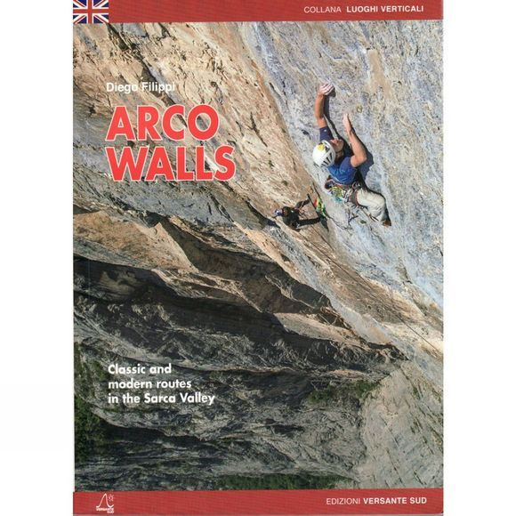 Arco Walls: Classic and modern routes in the Sarca Valley
